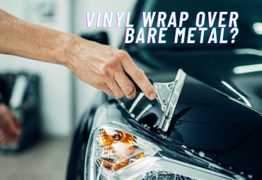 Can You Vinyl Wrap Over Bare Metal_ (5)